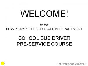 WELCOME to the NEW YORK STATE EDUCATION DEPARTMENT