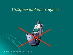 Utiajmo mobilne telefone Poslovni informacijski sistemi UNG 200708