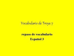 Vocabulario de Troya 7 repaso de vocabulario Espaol