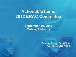 Actionable Items 2012 ERAC Committee September 10 2012
