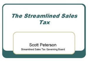 The Streamlined Sales Tax Scott Peterson Streamlined Sales