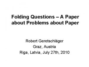 Folding Questions A Paper about Problems about Paper