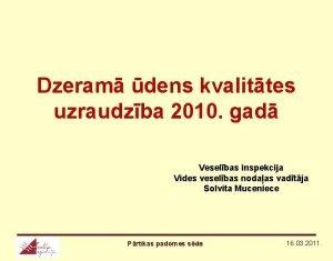 Dzeram dens kvalittes uzraudzba 2010 gad Veselbas inspekcija