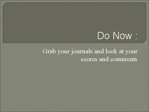 Do Now Grab your journals and look at