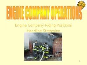 Engine Company Riding Positions Handline Stretching 1 Engine