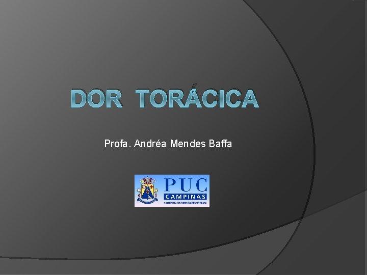 DOR TORCICA Profa Andra Mendes Baffa dor Experincia