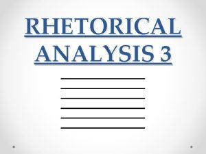 Rhetorical Analysis What the Author Does Rhetorical devices