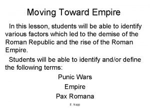 Moving Toward Empire In this lesson students will