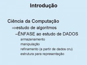 Introduo Cincia da Computao estudo de algoritmos NFASE
