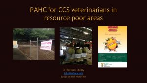 PAHC for CCS veterinarians in resource poor areas