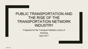 PUBLIC TRANSPORTATION AND THE RISE OF THE TRANSPORTATION