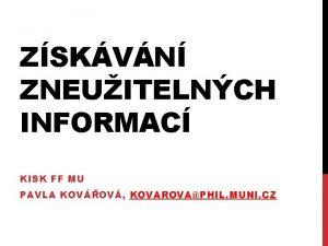 ZSKVN ZNEUITELNCH INFORMAC KISK FF MU PAVLA KOVOV