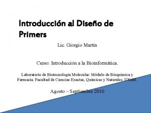 Introduccin al Diseo de Primers Lic Giorgio Martn