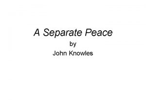 A Separate Peace by John Knowles Chapter 1