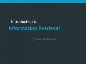 Introduction to Information Retrieval Boolean Retrieval Sec 1