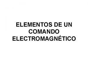 ELEMENTOS DE UN COMANDO ELECTROMAGNTICO CONTACTOR Dispositivo con