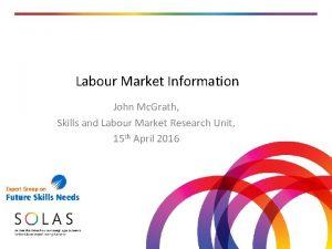 Labour Market Information John Mc Grath Skills and