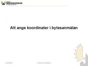 Att ange koordinater i bytesanmlan 11222020 Suomen riistakeskus