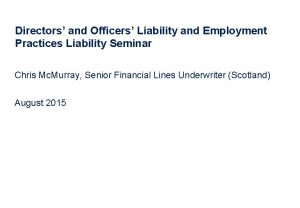 Directors and Officers Liability and Employment Practices Liability