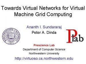 Towards Virtual Networks for Virtual Machine Grid Computing