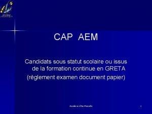 CAP AEM Candidats sous statut scolaire ou issus