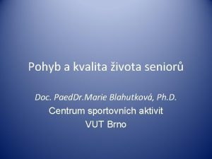 Pohyb a kvalita ivota senior Doc Paed Dr