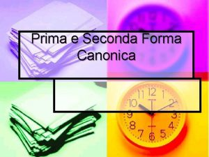 Prima e Seconda Forma Canonica Prima Forma canonica