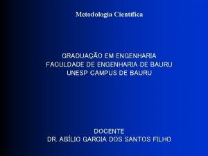 Metodologia Cientfica GRADUAO EM ENGENHARIA FACULDADE DE ENGENHARIA