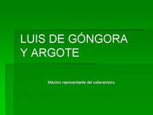 LUIS DE GNGORA Y ARGOTE Mximo representante del