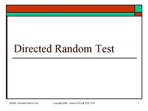 Directed Random Test 10208 Directed Random Test Copyright