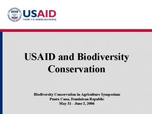 USAID and Biodiversity Conservation in Agriculture Symposium Punta