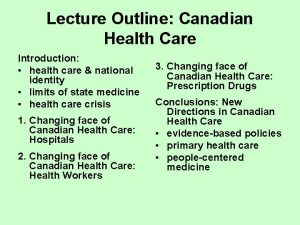 Lecture Outline Canadian Health Care Introduction health care