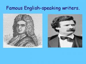 Famous Englishspeaking writers Daniel Defoe Is a famous
