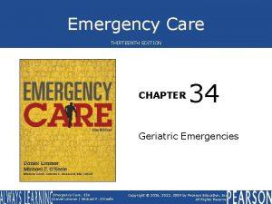 Emergency Care THIRTEENTH EDITION CHAPTER 34 Geriatric Emergencies