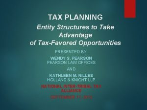 TAX PLANNING Entity Structures to Take Advantage of