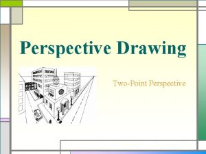 Perspective Drawing TwoPoint Perspective Perspective During the Renaissance