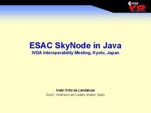 ESAC Sky Node in Java IVOA Interoperability Meeting