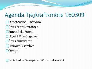 Agenda Tjejkraftsmte 160309 Presentation nrvaro rets representanter Futebol