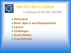 The RCS Driver Option H Schnauer for HIP