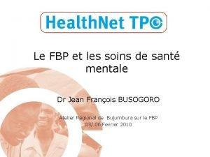 Le FBP et les soins de sant mentale