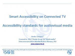 Smart Accessibility on Connected TV Accessibility standards for