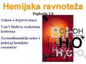Hemijska ravnotea Poglavlje 2 6 Zakon o dejstvu