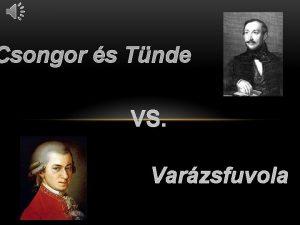 Csongor s Tnde VS Varzsfuvola FHSK KZTTI HASONLSG