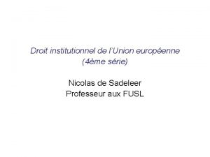 Droit institutionnel de lUnion europenne 4me srie Nicolas
