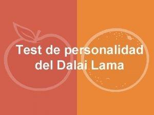 Test de personalidad del Dalai Lama Advertencia Contesta