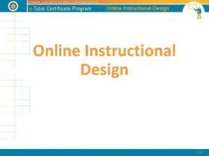 Online Instructional Design Online Instructional Design Models Instruction