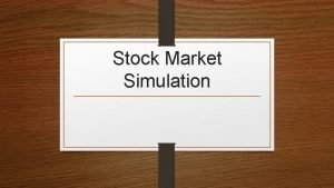 Stock Market Simulation Markets What is a market