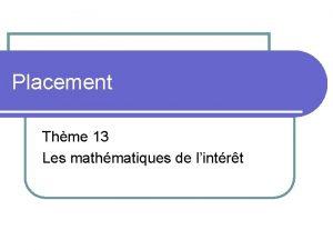 Placement Thme 13 Les mathmatiques de lintrt La