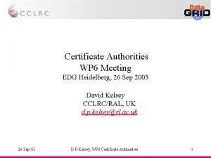 Certificate Authorities WP 6 Meeting EDG Heidelberg 26