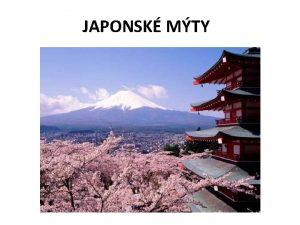 JAPONSK MTY Na zem Japonska nachzme existenci 2